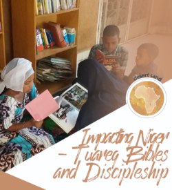 Impacting Niger - Tuareg Bibles and Discipleship