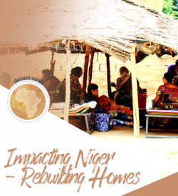 Impacting Niger - Rebuilding Homes